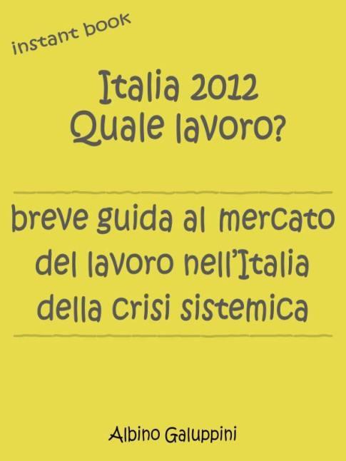 Italia 2012 Quale lavoro?