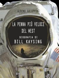 Albino Galuppini - LA PENNA PIÙ VELOCE DEL WEST