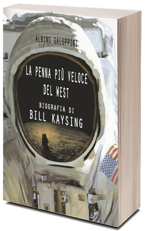 Albino Galuppini - La penna più veloce del West - biografia di Bill Kaysing
